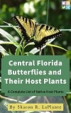 Central Florida Butterflies and Their Host Plants - Amazon paperback and ebook